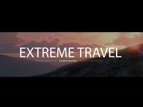 Что такое Extreme Travel...?