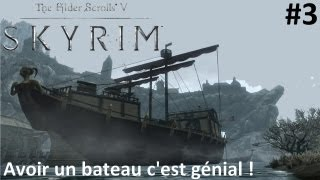 Skyrim Mod [FR] : La légende du Grand Sillage Partie 3 - Avoir un bateau. c