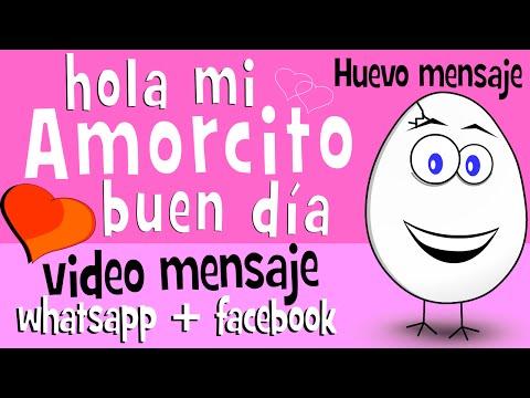 Buenos dias mi amorcito | Videos de Amor para compartir en whatsapp facebook - Huevo Mensaje