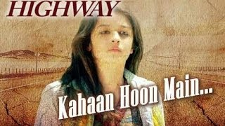 Kahaan Hoon with Lyrics - Highway - Alia Bhatt | Jonita Gandhi