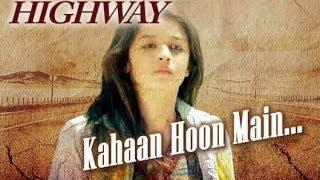 Kahaan Hoon with Lyrics - Highway - Alia Bhatt | Jonita Gandhi