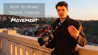 How To Make Travel Videos - (Using Movement)