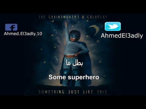 The Chainsmokers & Coldplay -  Something Just Like This Lyrics مترجمة