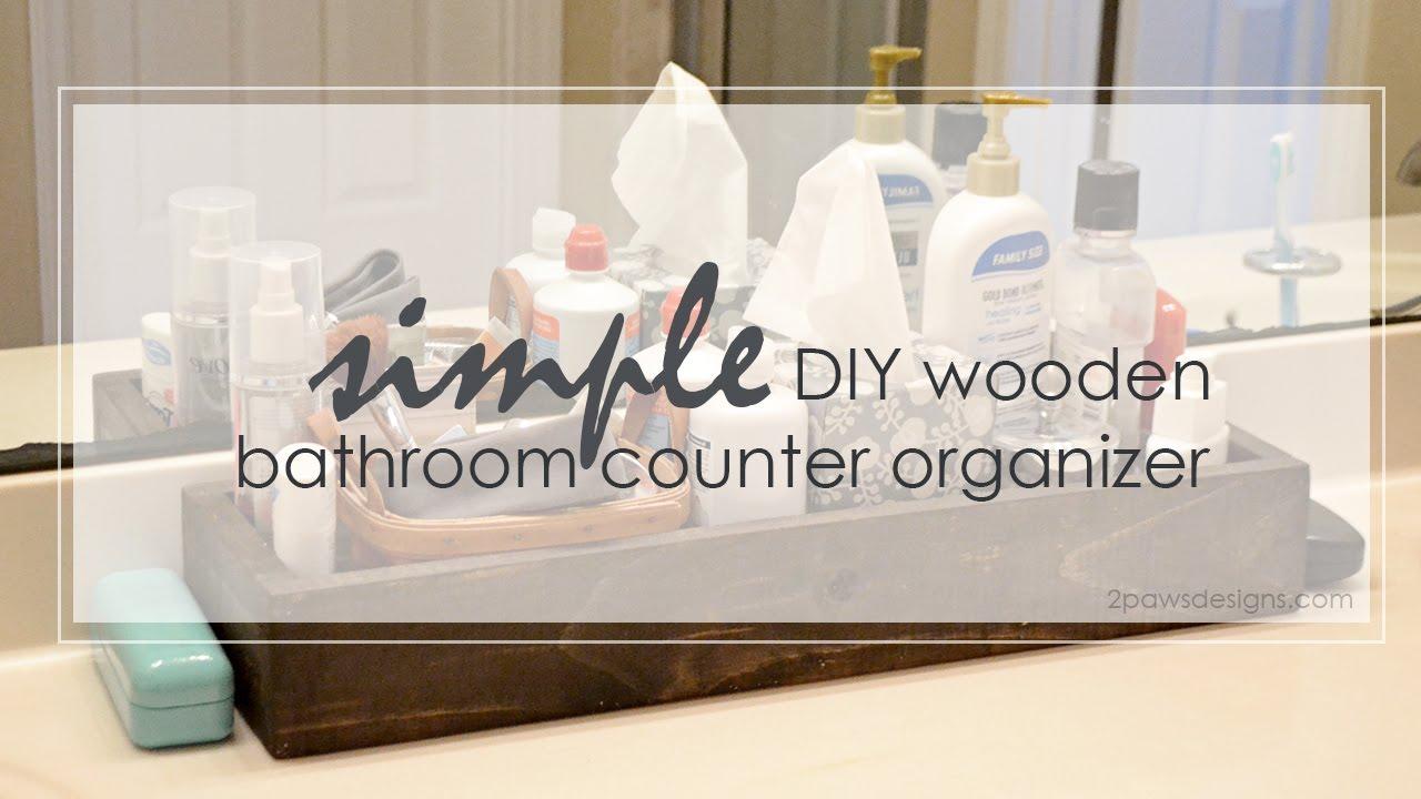 Bathroom countertop organizers - Diy Wooden Bathroom Organizer Tutorial