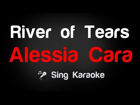 Alessia Cara - River of Tears Karaoke Lyrics