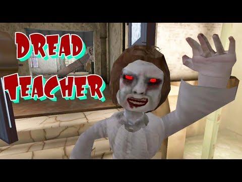 Dread Teacher Full Gameplay