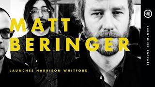 MATT BERNINGER Launches Harrison Whitford (Live)