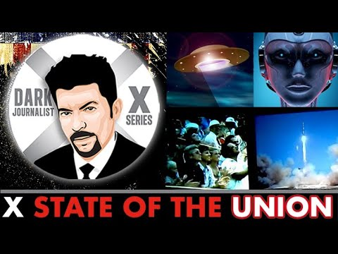 Dark Journalist: X State Of The Union UFO File & Global Control!