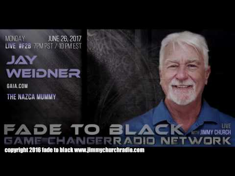 Ep. 680 FADE to BLACK Jimmy Church w/ Jay Weidner : The Nazca Mummy : Is is an ET? : LIVE