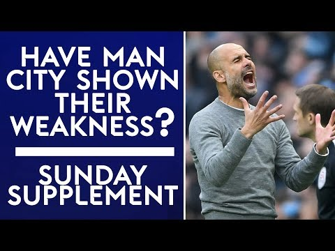 Have man city shown their weakness?   sunday supplement   full show