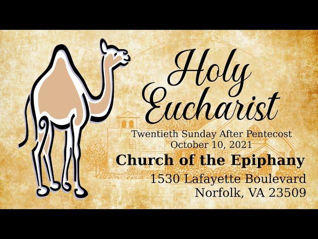 Holy Eucharist, Twentieth Sunday After Pentecost - October 10, 2021