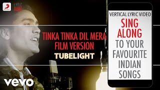 Tinka Tinka Dil Mera-Film Version - Tubelight|Official Bollywood Lyrics|Jubin Nautiyal