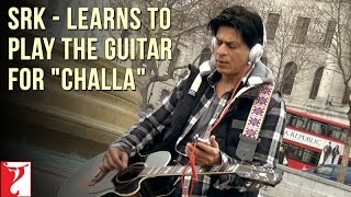 "Shah Rukh Khan - Learns to play the Guitar for ""Challa"" - Jab Tak Hai Jaan"