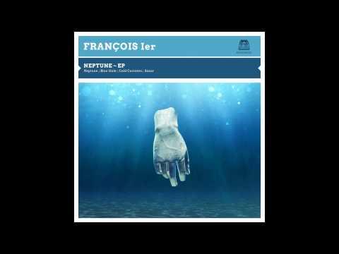 François Ier - Cold Currents (Original Mix)