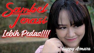 Download Happy Asmara - Sambel Terasi (Lebih Pedas!!! ) [OFFICIAL]