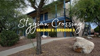 Stygian Crossing : S2E3