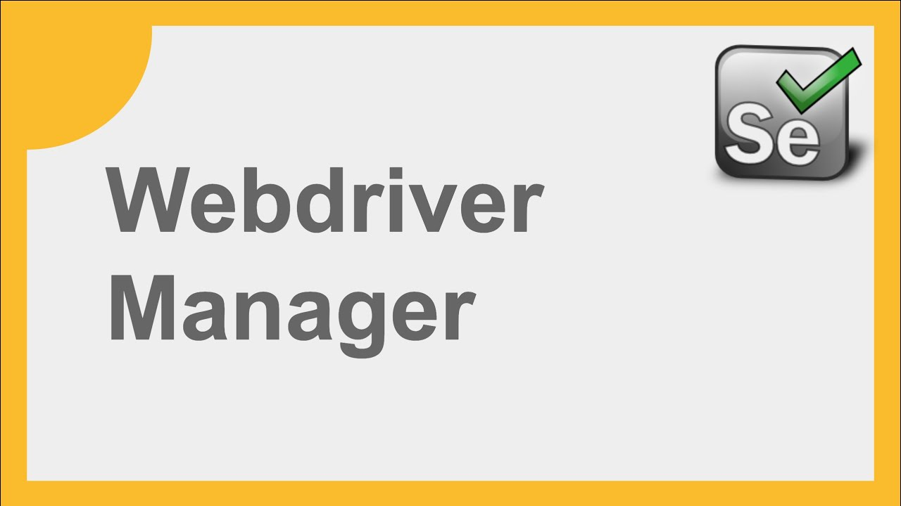 Selenium How to use WebDriver Manager for Beginners with examples and demo