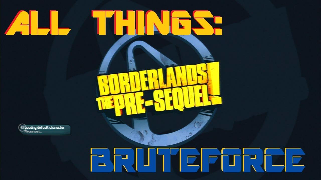 Borderlands 2/Pre-Sequel: `ALL THINGS BRUTEFORCE` Resign Saves, Profiles,  Decrypt, etc FULL A-Z TUT!
