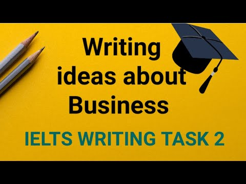 writing-ideas-about-business-|-ielts-writing-task-2