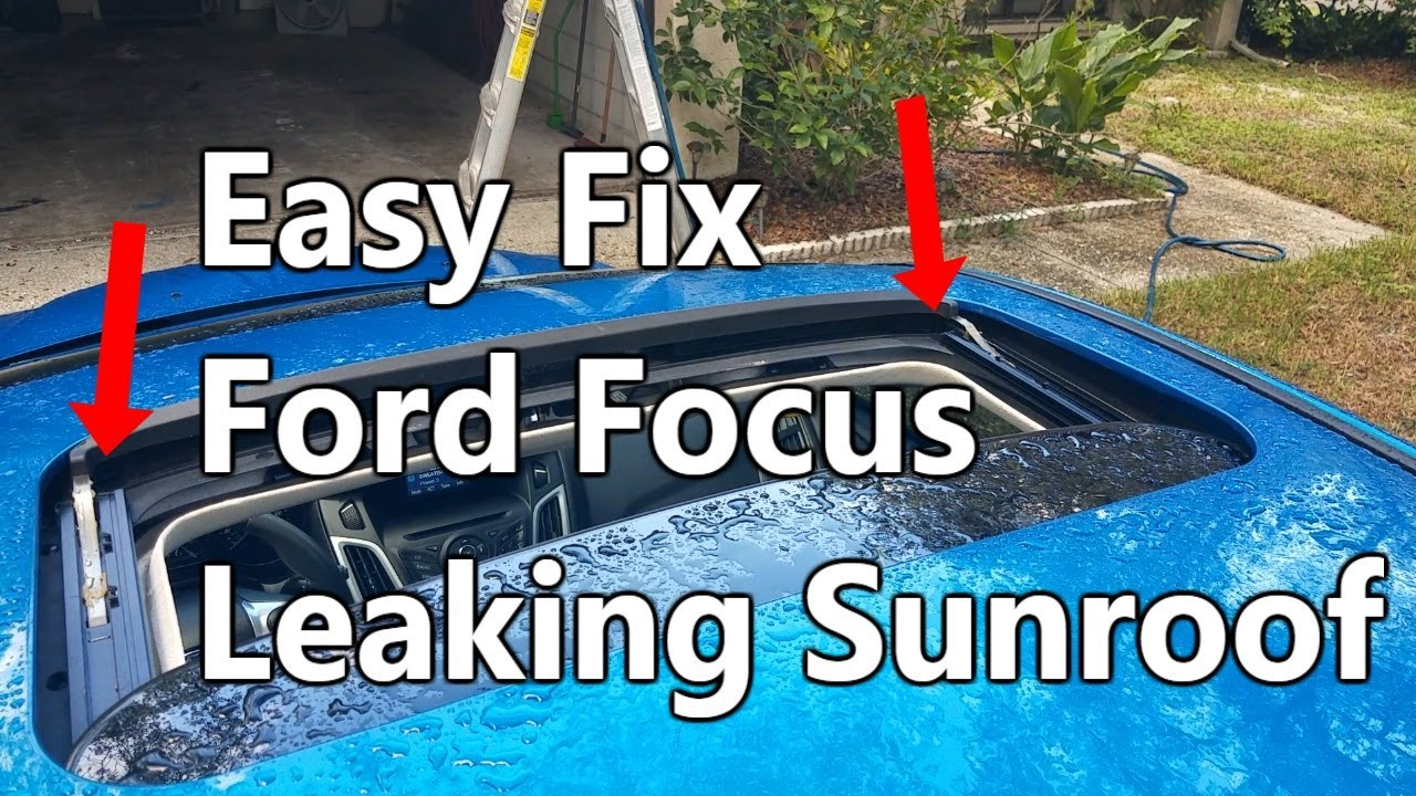 How To Fix Leaking Sunroof On Ford Focus 2012 2016 Youtube