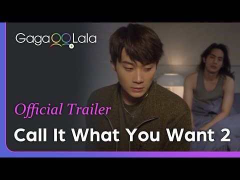 Call it What You Want Season 2 #จะรักก็รักเหอะ   Official Trailer   #QueerUpTheVolume
