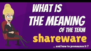 What is SHAREWARE? What does SHAREWARE mean? SHAREWARE meaning, definition & explanation