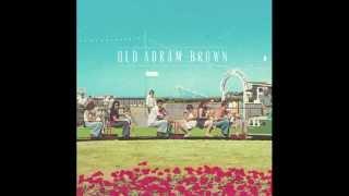 """Old Abram Brown - """"Letter Never Sent"""""""