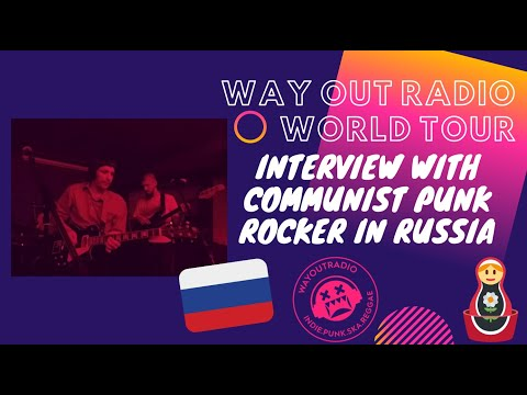 INTERVIEW WITH A COMMUNIST PUNK ROCKER IN RUSSIA