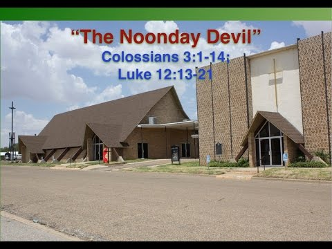 "July 31, 2016 Worship ""The Noonday Demon"""
