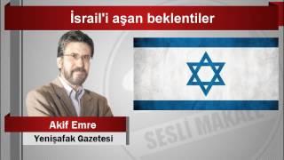 Akif Emre        İsrail'i aşan beklentiler