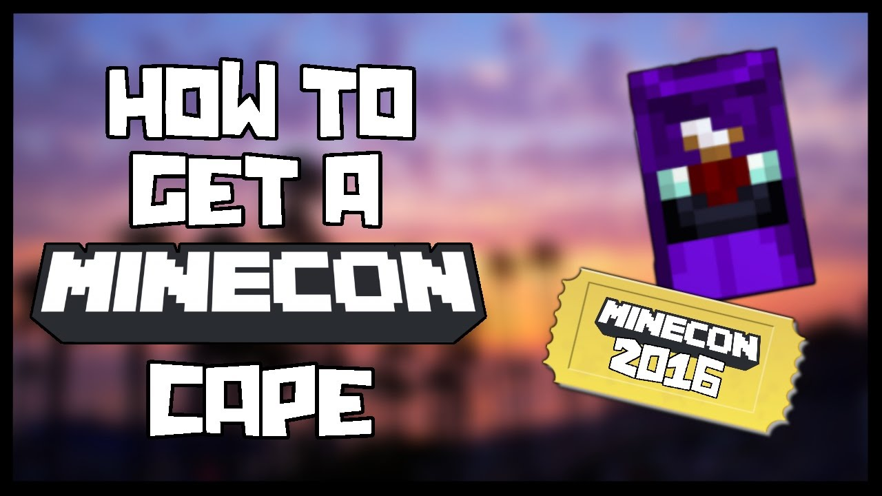 HOW TO GET A MINECON 2016 TICKET AND CAPE FREE (100% Legit, Works, No Mods)