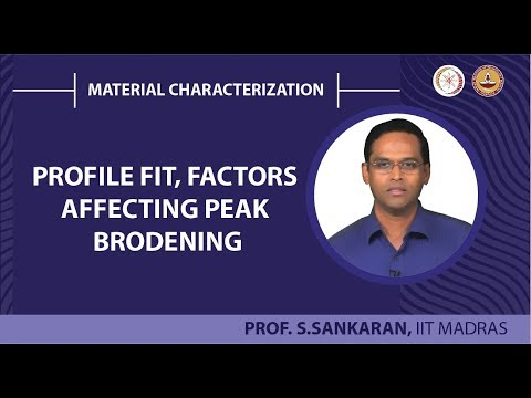 Mod-04 Lec-30 Profile fit, Factors affecting peak brodening