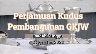 Ibadah Minggu, 2 Agustus 2020 - GKJW Sukun Malang (Perjamuan Kudus Hari Pembangunan GKJW)