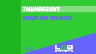 Thunderave - Shout For The Bass (Radio Edit) [Official]