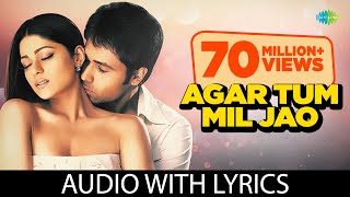 """Agar Tum Mil Jao"" With Lyrics |""अगर तुम मिलजाओ"" गाने के बोल | Zeher | Emraan Hashmi |Shamita Shetty"