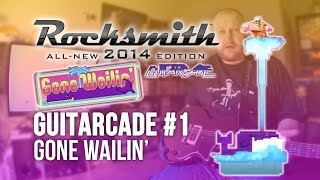 "Rocksmith 2014: Guitarcade :: ""Gone Wailin"