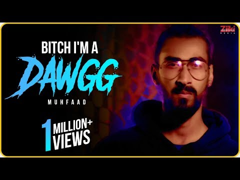 Muhfaad | Bitch I'm A Dawgg | Official Music Video | 2018
