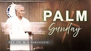 Rev. Dr. M A Varughese || Palm Sunday || 14.4.2019