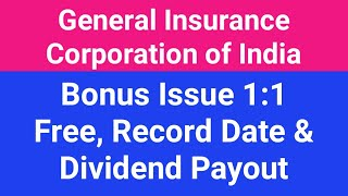 General Insurance Corporation of India (GIC) Bonus Issue 1:1 Free, Record Date & Dividend Payout