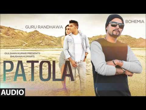 Patola (Full Song) Guru Randhawa | Bohemia