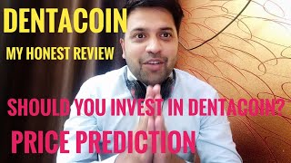 DENTACOIN - My Honest review in Hindi! Should you invest? Price prediction! Fundamental analysis