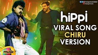 Viral Song Chiranjeevi Dance Version | Hippi Movie Songs | Kartikeya | Digangana | Raghu Dixit