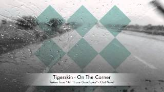 Tigerskin | On the Corner | Dirt Crew Recordings