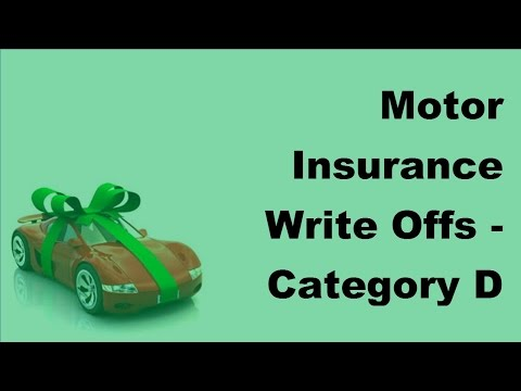 Motor Insurance Write Offs   Category D Vehicles -  2017 Car Insurance