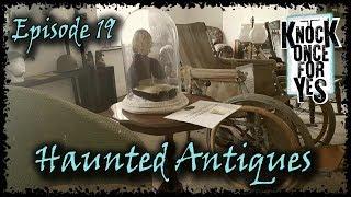 Episode 19 - Haunted Antiques
