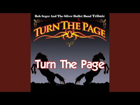 Turn the Page  Bob Seger and the Silver Bullet Band Tribute