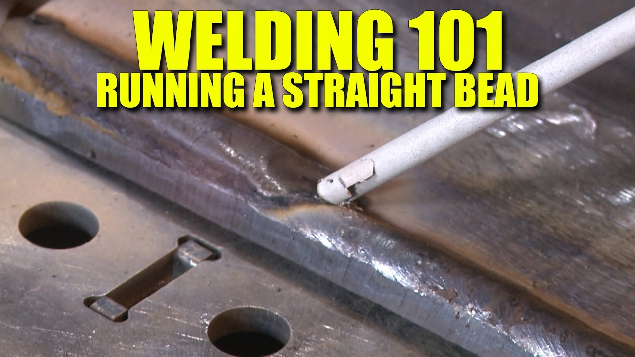 The First Lesson Of Welding Learn To Run A Straight Bead