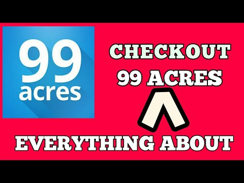 (MUST WATCH ) Everything about 👉 99 Acres