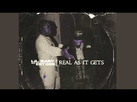 Lil Baby – Real As It Gets Ft. EST Gee #SLOWED