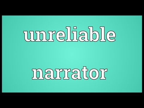 Unreliable narrator Meaning